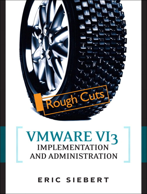 VMware VI3 Implementation and Administration, Rough Cuts