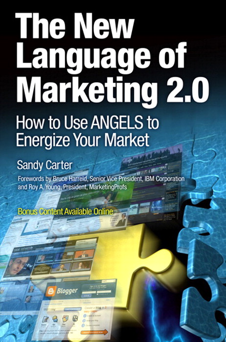 New Language of Marketing 2.0, The: How to Use ANGELS to Energize Your Market