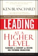Leading at a Higher Level, Revised and Expanded Edition: Blanchard on Leadership and Creating High Performing Organizations, 2nd Edition