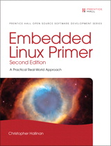 Embedded Linux Primer: A Practical Real-World Approach, 2nd Edition