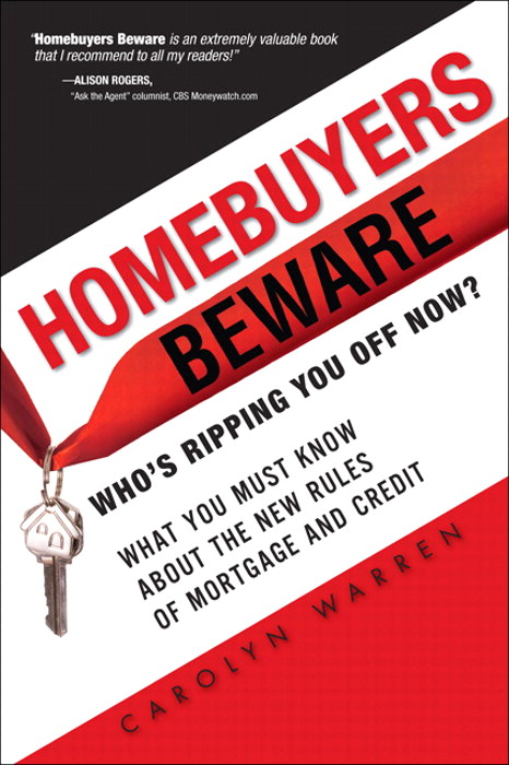 Homebuyers Beware: Who's Ripping You Off Now?--What You Must Know About the New Rules of Mortgage and Credit