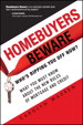 Homebuyers Beware: Who?s Ripping You Off Now?--What You Must Know About the New Rules of Mortgage and Credit