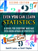 Even You Can Learn Statistics: A Guide for Everyone Who Has Ever Been Afraid of Statistics, Rough Cuts, 2nd Edition