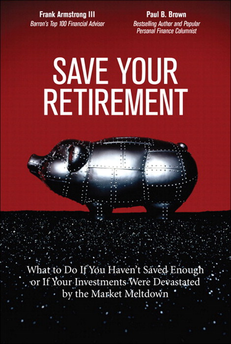 Save Your Retirement: What to Do If You Haven't Saved Enough or If Your Investments Were Devastated by the Market Meltdown