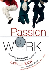 Passion at Work: How to Find Work You Love and Live the Time of Your Life (paperback)