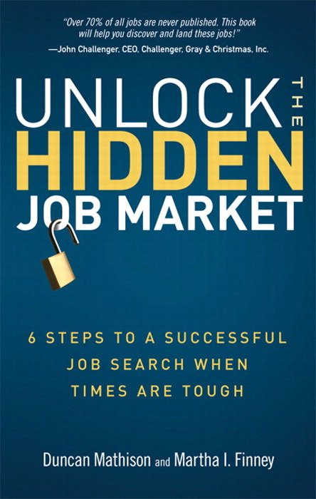 Unlock the Hidden Job Market:  6 Steps to a Successful Job Search When Times Are Tough