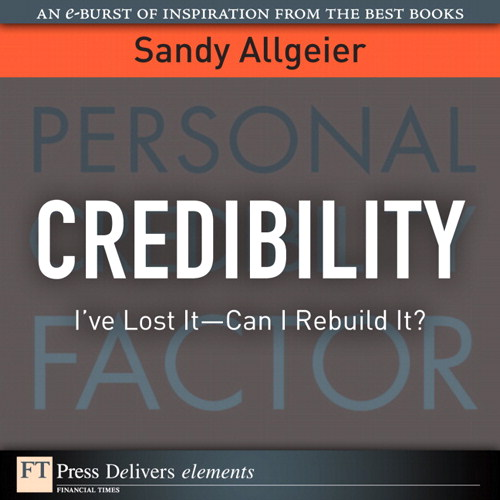 Credibility: I've Lost It -Can I Rebuilt It?