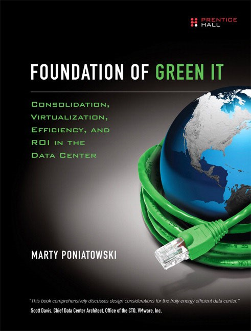 Foundation of Green IT: Consolidation, Virtualization, Efficiency, and ROI in the Data Center