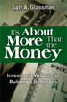 It's About More Than the Money: Investment Wisdom for Building a Better Life