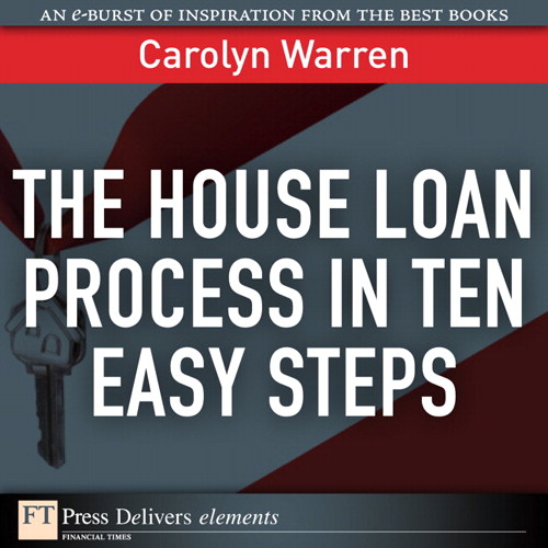 House Loan Process in Ten Easy Steps, The