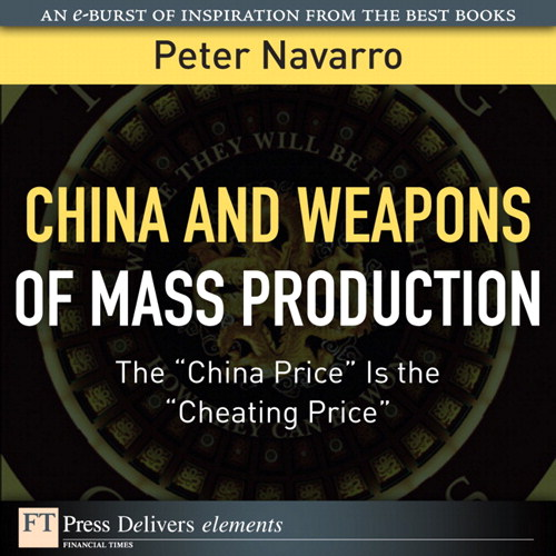 "China and Weapons of Mass Production: The ""China Price"" Is the ""Cheating Price"""