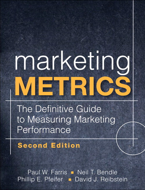 Marketing Metrics: The Definitive Guide to Measuring Marketing Performance, 2nd Edition