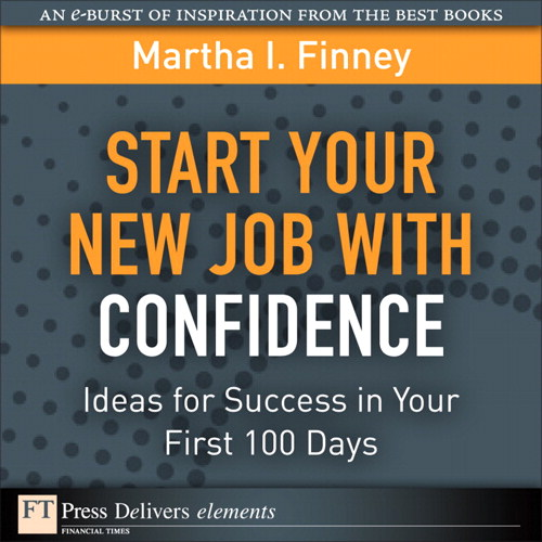 Start Your New Job with Confidence: Ideas for Success in Your First 100 Days, Portable Documents