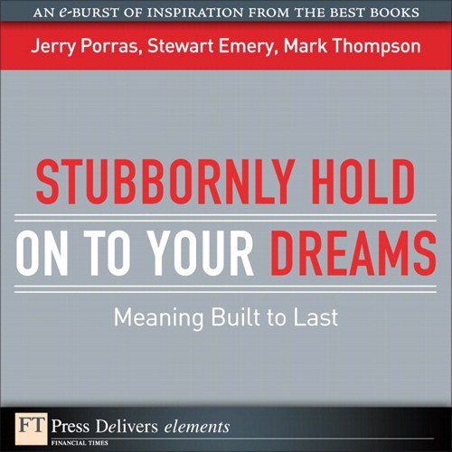 Stubbornly Hold on to Your Dreams: Meaning Built to Last