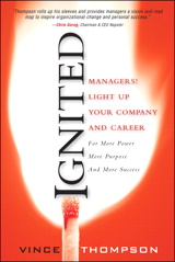 Ignited (paperback): Managers! Light Up Your Company and Career for More Power More Purpose and More Success