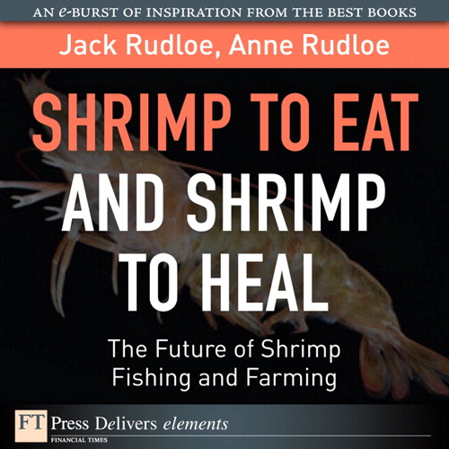 Shrimp to Eat and Shrimp to Heal: The Future of Shrimp Fishing and Farming