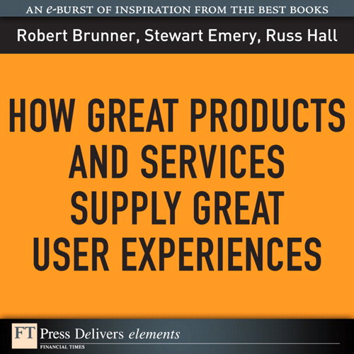 How Great Products and Services Supply Great User Experiences