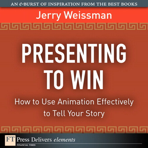 Presenting to Win: How to Use Animation Effectively to Tell Your Story