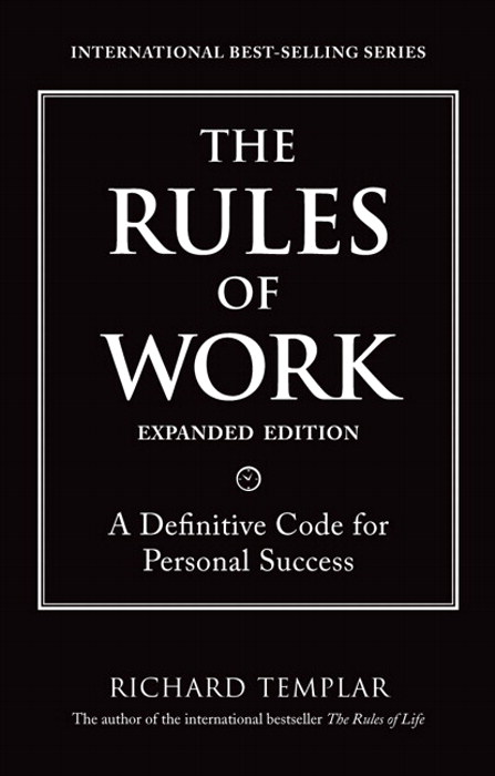 Rules of Work, Expanded Edition, The: A Definitive Code for Personal Success