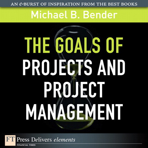 Goals of Projects and Project Management, The