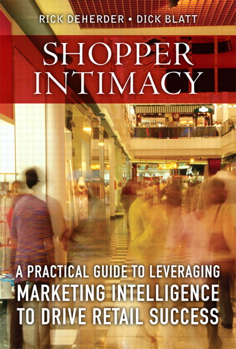 Shopper Intimacy: A Practical Guide to Leveraging Marketing Intelligence to Drive Retail Success