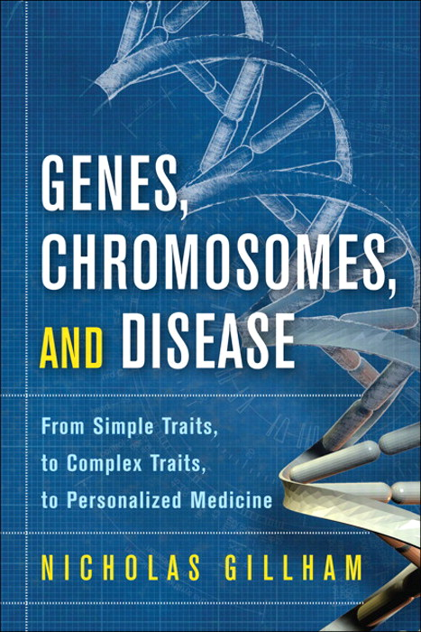 Genes, Chromosomes, and Disease: From Simple Traits, to Complex Traits, to Personalized Medicine