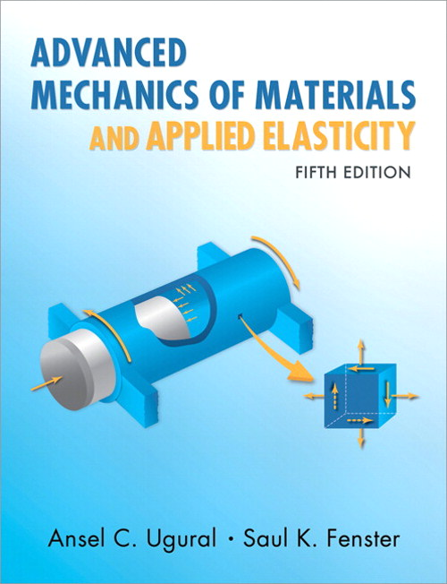Advanced Mechanics of Materials and Applied Elasticity, 5th Edition