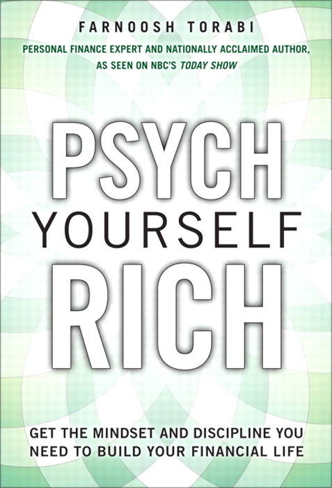 Psych Yourself Rich: Get the Mindset and Discipline You Need to Build Your Financial Life