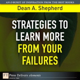 Strategies to Learn More from Your Failures