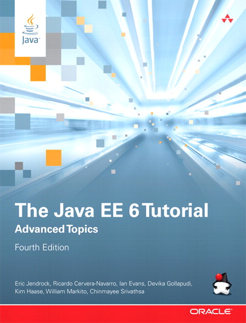 Java EE 6 Tutorial, The: Advanced Topics, 4th Edition