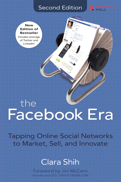 Facebook Era, The: Tapping Online Social Networks to Market, Sell, and Innovate, 2nd Edition