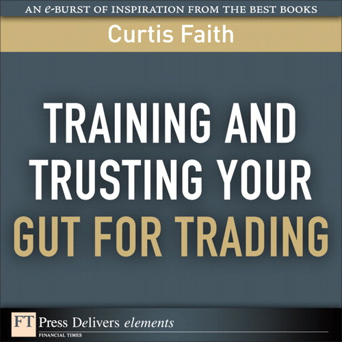 Training and Trusting Your Gut for Trading