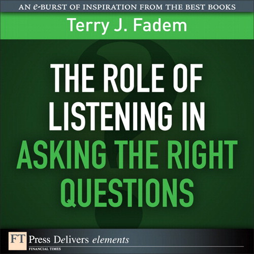 Role of Listening in Asking the Right Questions, The