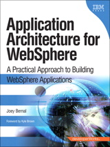 Application Architecture for WebSphere: A Practical Approach to Building WebSphere Applications