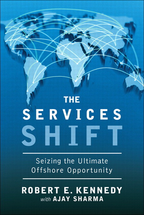 Services Shift, The: Seizing the Ultimate Offshore Opportunity