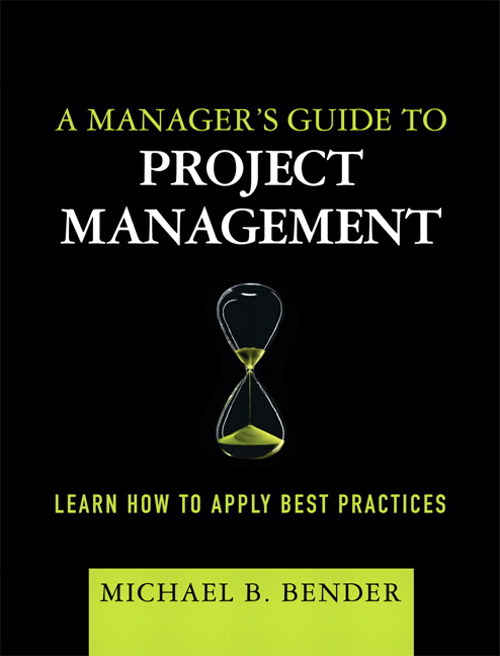 Manager's Guide to Project Management, A: Learn How to Apply Best Practices