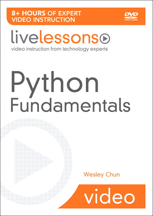 Python Fundamentals LiveLessons (Video Training)
