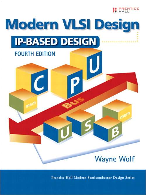 Modern VLSI Design: IP-Based Design, 4th Edition