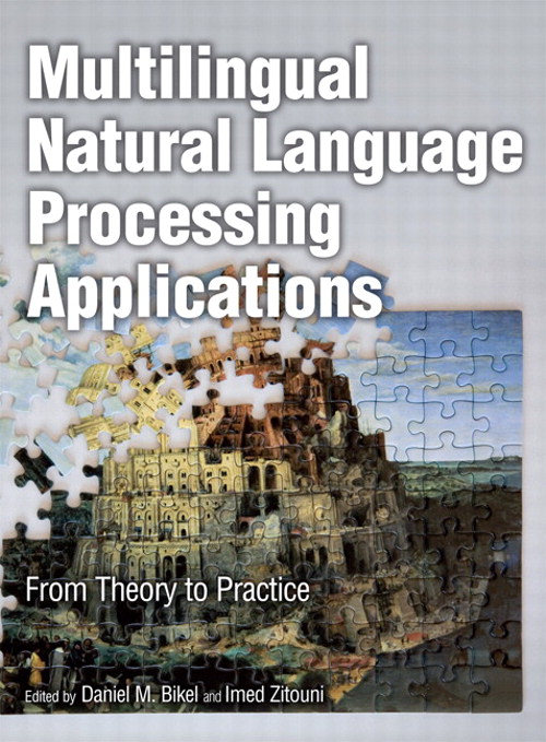 Multilingual Natural Language Processing Applications: From Theory to Practice