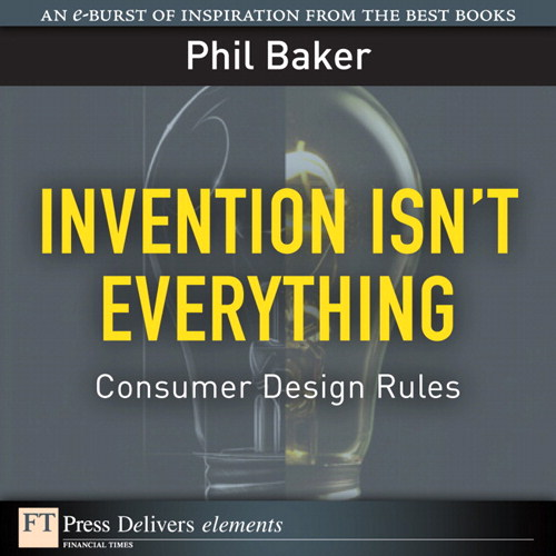 Invention Isn't Everything: Consumer Design Rules