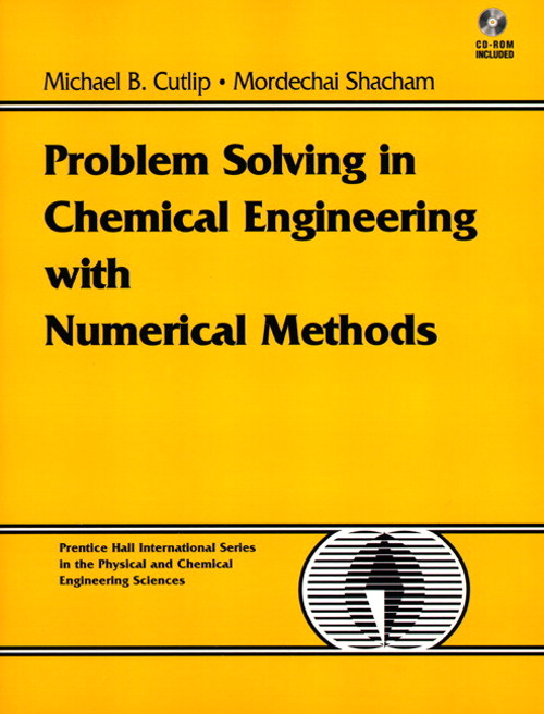 Problem Solving in Chemical Engineering with Numerical Methods