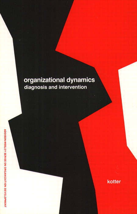 Organizational Dynamics: Diagnosis and Intervention (Prentice Hall Organizational Development Series)