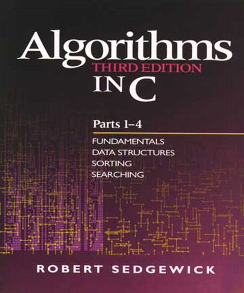 Algorithms in C, Parts 1-4: Fundamentals, Data Structures, Sorting, Searching, 3rd Edition