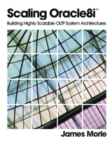 Scaling Oracle8i™: Building Highly Scalable OLTP System Architectures