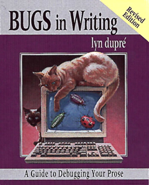BUGS in Writing, Revised Edition: A Guide to Debugging Your Prose, 2nd Edition