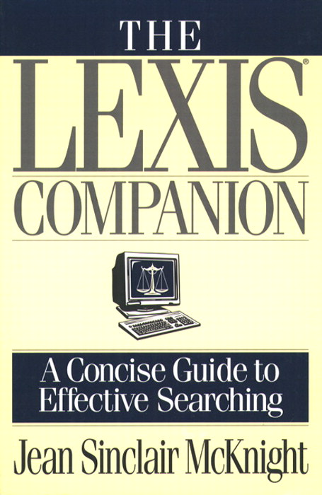 Lexis Companion, The: A Concise Guide to Effective Searching