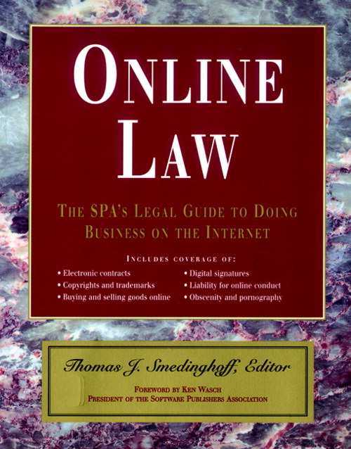 Online Law: The SPA's Legal Guide to Doing Business on the Internet
