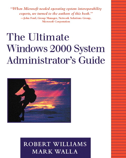 Ultimate Windows 2000 System Administrator's Guide, The