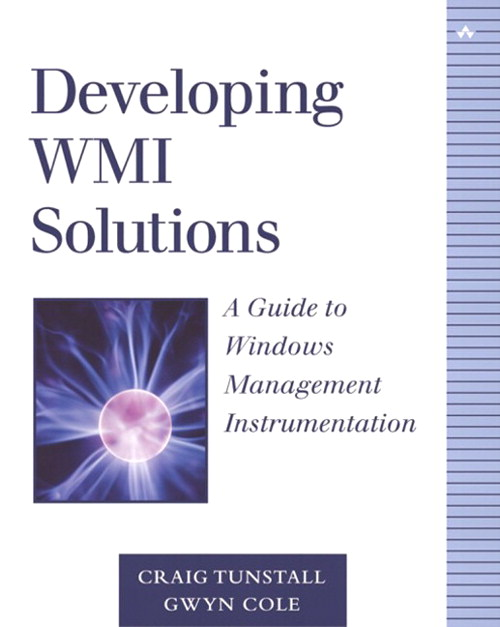 Developing WMI Solutions: A Guide to Windows Management Instrumentation