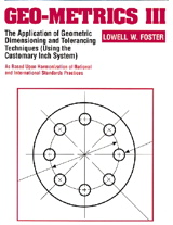 Geo-Metrics III: The Application of Geometric Dimensioning and Tolerancing Techniques (Using the Customary Inch Systems)